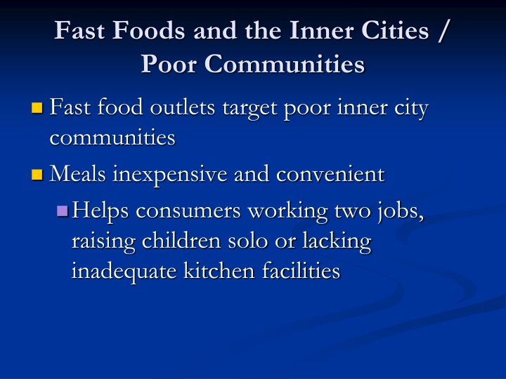 Fast Foods and the Inner Cities / Poor Communities