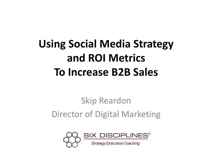 using social media strategy and roi metrics to increase b2b sales n.