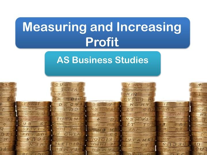 measuring and increasing profit n.