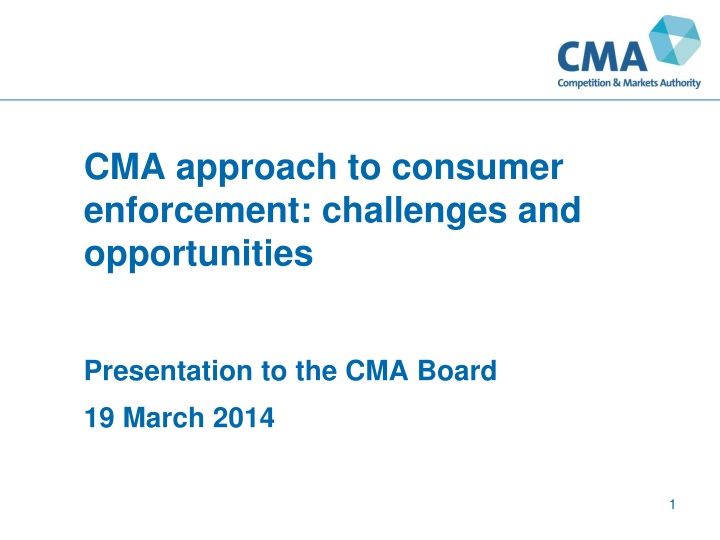 Cma approach to consumer enforcement challenges and opportunities