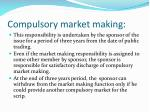 compulsory market making