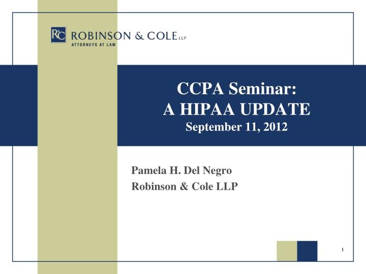 ccpa seminar a hipaa update september 11 2012 n.