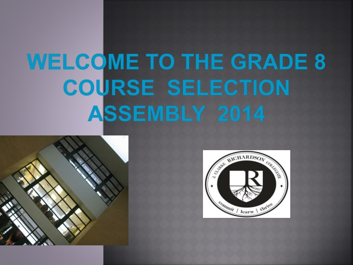 welcome to the grade 8 course selection assembly 2014 n.