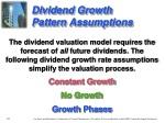 dividend growth pattern assumptions