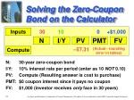 solving the zero coupon bond on the calculator