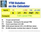 ytm solution on the calculator