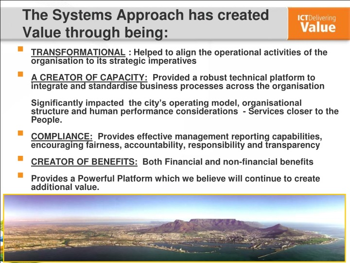 The Systems Approach has created Value through being: