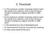 5 threshold
