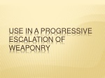use in a progressive escalation of weaponry