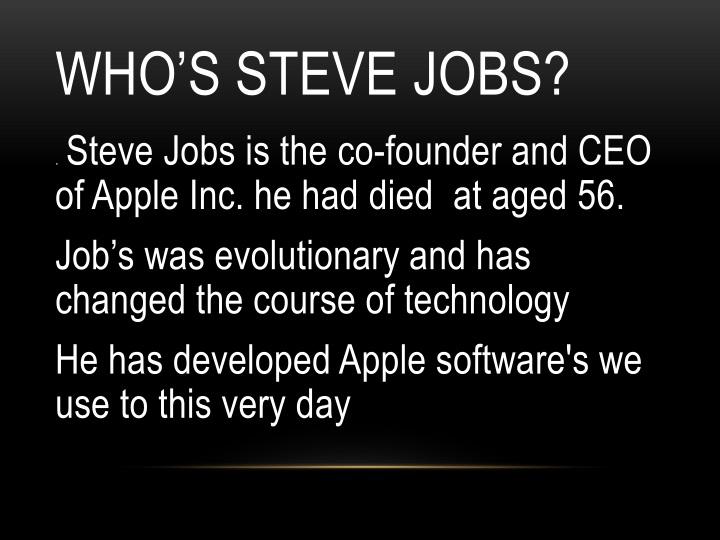 Ppt steve jobs powerpoint presentation id1516177 whos steve jobs toneelgroepblik Choice Image
