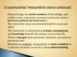a constructivist interpretivist stance continued