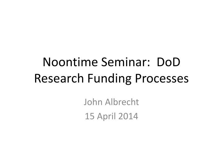 Noontime seminar dod research funding processes