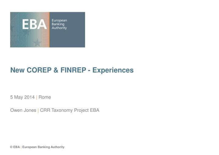 New corep finrep experiences
