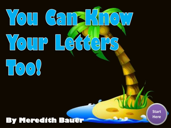 you can know your letters too n.