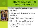how to really begin to understand your kids
