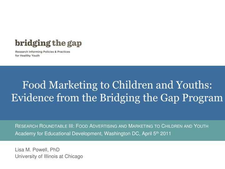 food marketing to children and youths evidence from the bridging the gap program n.