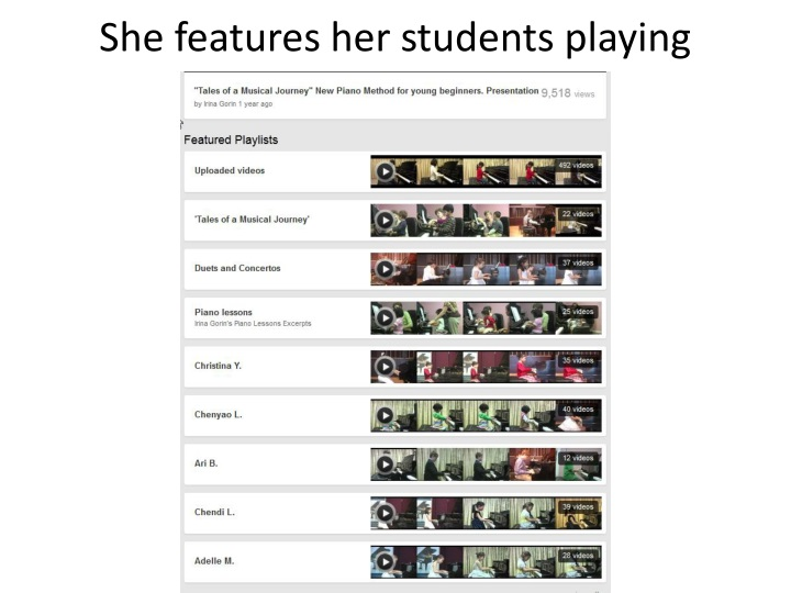 She features her students playing