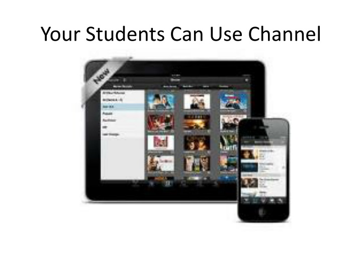 Your Students Can Use Channel