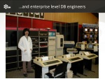 and enterprise level db engineers