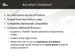 but what is stackless