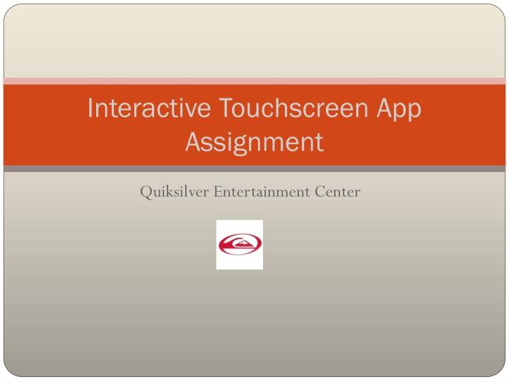 interactive touchscreen app assignment n.