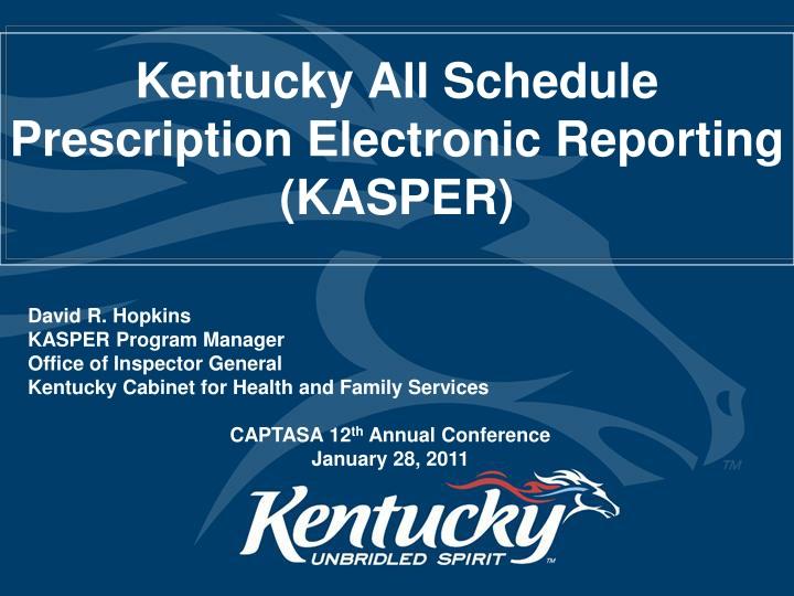 kentucky all schedule prescription electronic reporting kasper n.