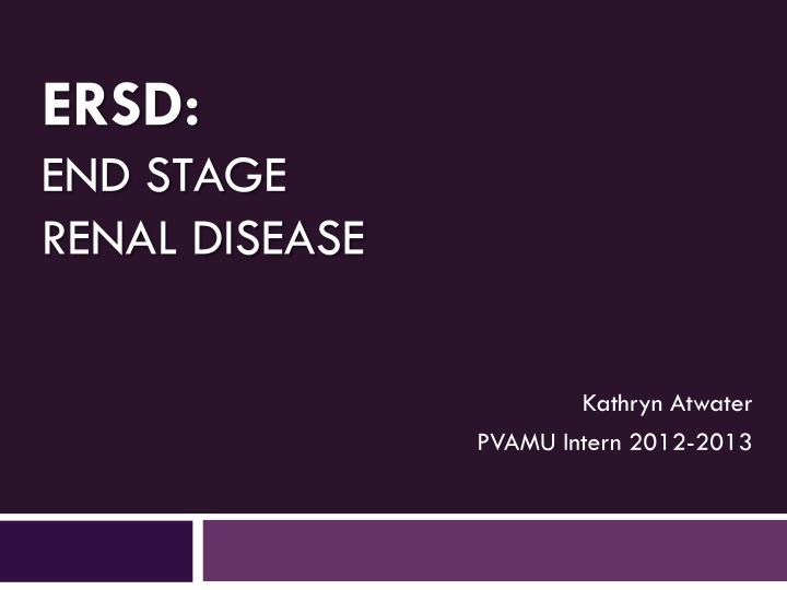 ersd end stage renal disease n.