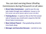 you can start earning these ultrapay commissions during prelaunch on all sales