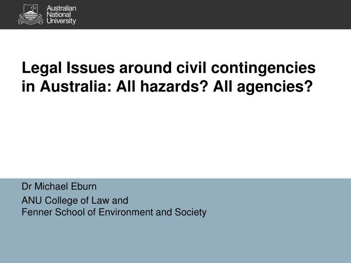 legal issues around civil contingencies in australia all hazards all agencies n.