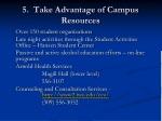 5 take advantage of campus resources