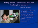 young people experience a different drinking environment