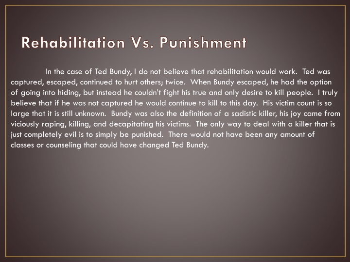 punishment versus rehabilitation paper We will write a custom essay sample on individual assignment punishment versus rehabilitation paper for you for only $1390/page order now.