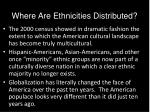 where are ethnicities distributed