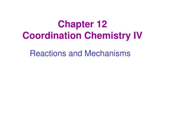 PPT - Chapter 12 Coordination Chemistry IV PowerPoint