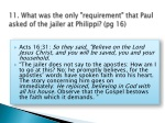 11 what was the only requirement that paul asked of the jailer at philippi pg 16