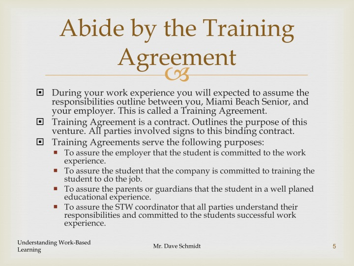 Abide by the Training Agreement