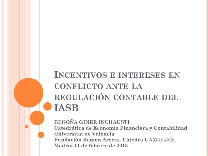 Incentivos e intereses en conflicto ante la regulaci n contable del iasb