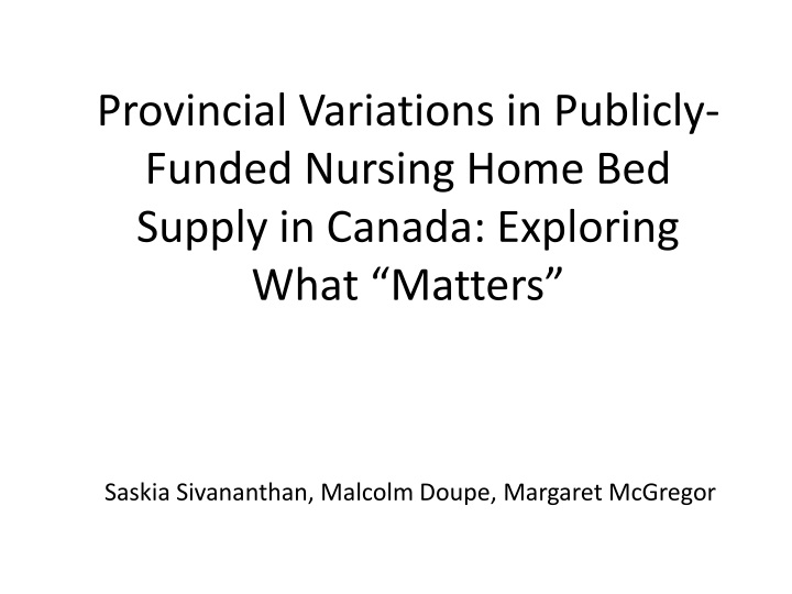 provincial variations in publicly funded nursing home bed supply in canada exploring what matters n.