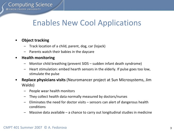 Enables new cool applications