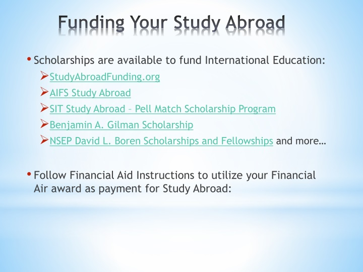 Scholarships are available to fund International Education: