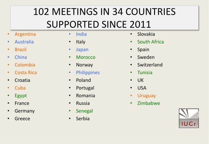 102 MEETINGS IN 34 COUNTRIES SUPPORTED SINCE 2011