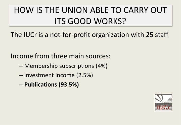 HOW IS THE UNION ABLE TO CARRY OUT ITS GOOD WORKS?