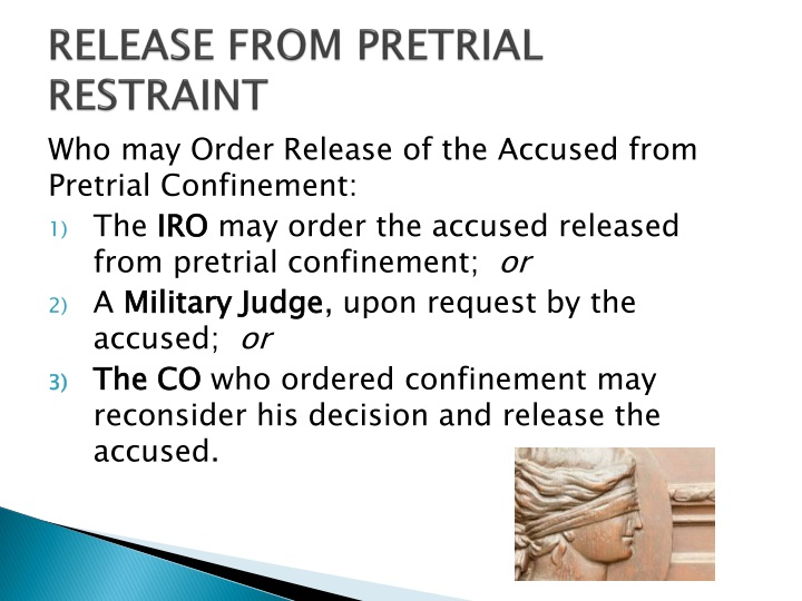 RELEASE FROM PRETRIAL RESTRAINT