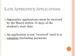 late apprentice applications