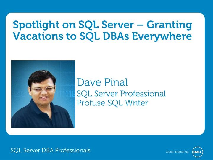 Spotlight on SQL Server – Granting Vacations to SQL DBAs Everywhere