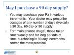 may i purchase a 90 day supply