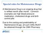 special rules for maintenance drugs