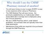 why should i use the cmmf pharmacy instead of another