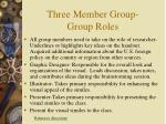 three member group group roles