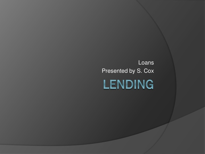 Loans presented by s cox